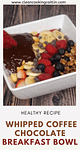 breakfast bowl with coffee, chocolate and fruits