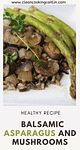 asparagus and mushrooms on the plate