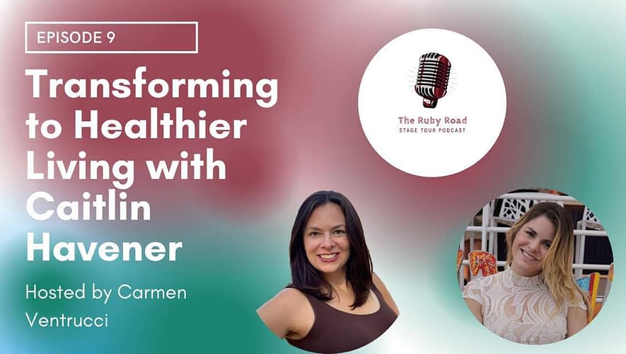 The Ruby Road Podcast with Carmen Ventrucci and Caitlin Havener