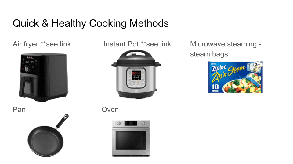 tools for quick and healthy cooking methods: Air fryer, Instant pot, Microwave steaming-steam bags, Pan, and Oven